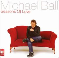 Seasons of Love von Michael Ball
