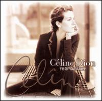 S'Il Suffisait d'Aimer (If It Is Enough to Love) von Celine Dion