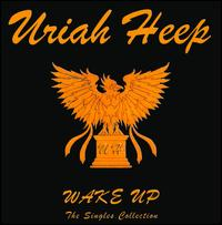 Wake Up: The Singles Collection von Uriah Heep