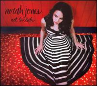 Not Too Late von Norah Jones