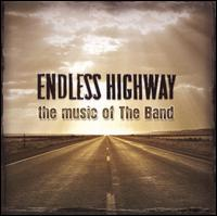 Endless Highway: The Music of The Band von Various Artists