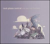 Are We Not Horses? von Rock Plaza Central