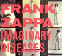 Imaginary Diseases von Frank Zappa