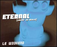 Eternal (Jusqu' au Matin) von Weekend