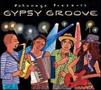 Putumayo Presents: Gypsy Groove von Various Artists