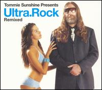 Ultra Rock Remixed von Tommie Sunshine