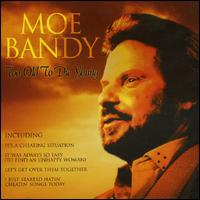 Too Old to Die Young von Moe Bandy