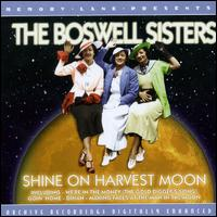 Shine on Harvest Moon von Boswell Sisters