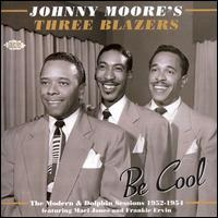 Be Cool: The Modern and Dolphin Sessions 1952-1954 von Johnny Moore
