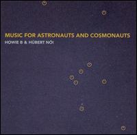 Music for Astronauts and Cosmonauts von Howie B