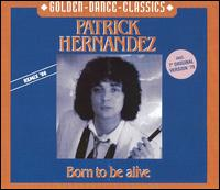 Born to Be Alive [Single] von Patrick Hernandez