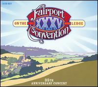 On the Ledge: 35th Anniversary Concert von Fairport Convention