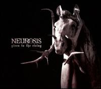 Given to the Rising von Neurosis
