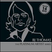 B.J. Thomas: Platinum Artist Series von B.J. Thomas