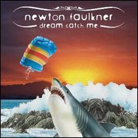 Dream Catch Me von Newton Faulkner