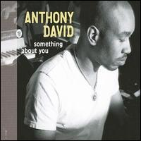 Something About You von Anthony David