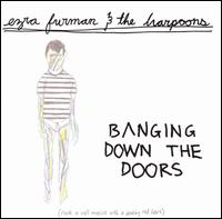 Banging Down the Doors von Ezra Furman & the Harpoons