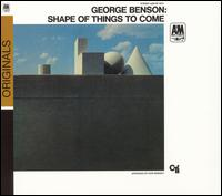 Shape of Things to Come von George Benson