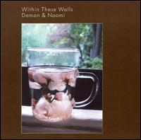 Within These Walls von Damon & Naomi