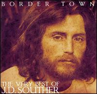 Border Town: The Very Best of J.D. Souther von J.D. Souther