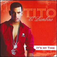It's My Time von Tito el Bambino