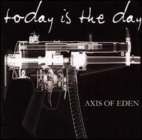 Axis of Eden von Today Is the Day