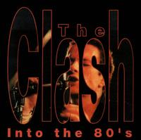 Into the 80's von The Clash
