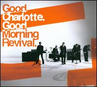 Good Morning Revival von Good Charlotte