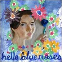 Hello Blue Roses von Hello, Blue Roses