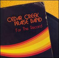 For the Record von Cedar Creek Praise Band