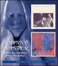 Nothin But the Blues/White, Hot and Blue von Johnny Winter
