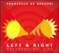 Left and Right von Francesco De Gregori