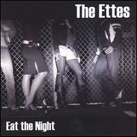 Eat the Night von The Ettes