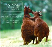 Animals in Love [Original Score] von Philip Glass