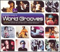 Beginner's Guide to World Grooves von Various Artists