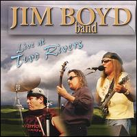 Live at Two Rivers von Jim Boyd