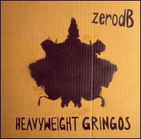 Heavyweight Gringos von Zero dB