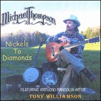 Nickels to Diamonds: Live Performance Music von Michael Thompson