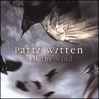 Tell the Wind von Patti Witten