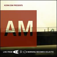 KCRW Presents AM Live from Morning Becomes Eclectic von AM