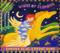 Wings of Slumber von Banana Slug String Band
