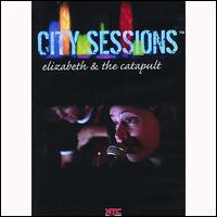 City Sessions von Elizabeth & the Catapult