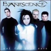 Not for Your Ears von Evanescence