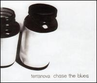 Chase the Blues von Terranova