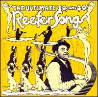 Ultimate 30's and 40's Reefer Songs von Various Artists