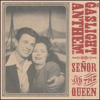 Senor and the Queen von The Gaslight Anthem
