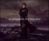 Put Him Out von Ms. Dynamite