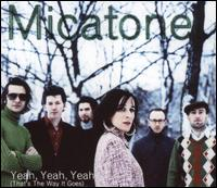 Yeah Yeah Yeah (That's the Way it Goes) von Micatone
