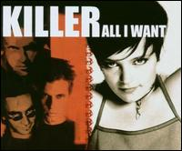 All I Want von Killer