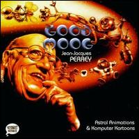 Good Moog: Astral Animations & Komputer Kartoons von Jean-Jacques Perrey